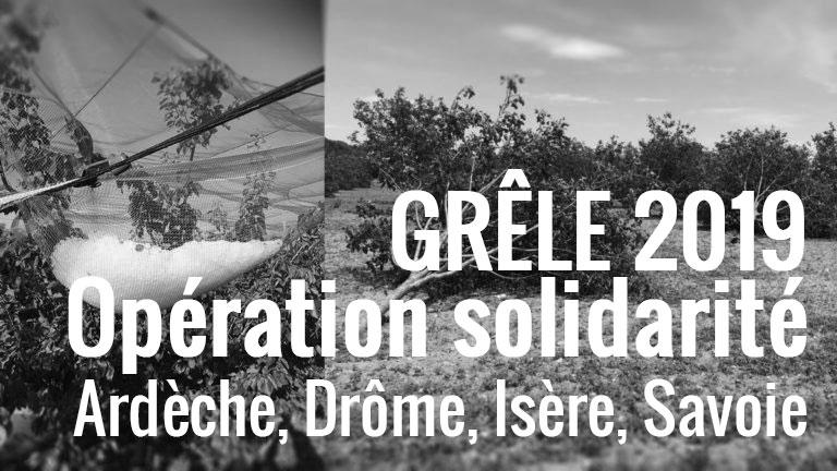 Opération de solidarité grêle 2019 – Ardèche, Drôme, Isère, Savoie