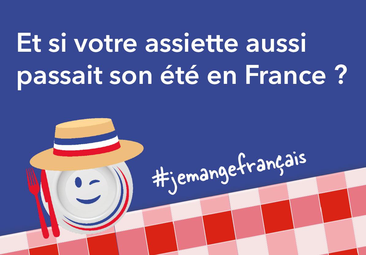 Et si votre assiette aussi passait son été en France ?