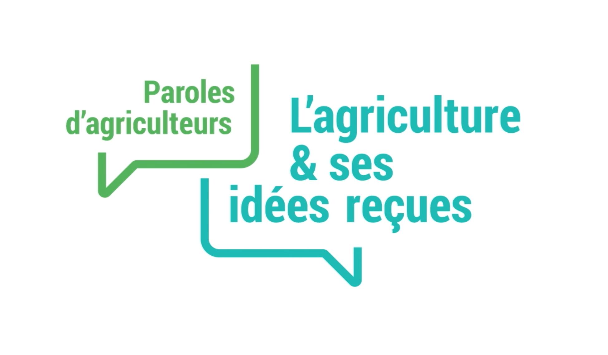L'agriculture et ses idées reçues : paroles d'agriculteurs