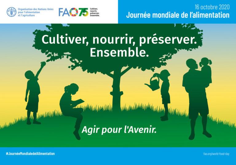 [16 Oct.] Journée mondiale de l'alimentation : cultiver, nourrir, préserver. Ensemble.